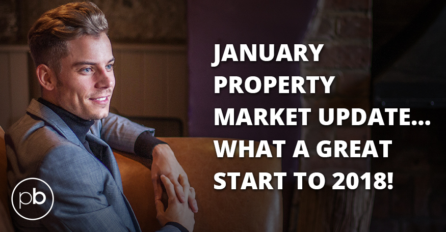 January Property Market Update… What a GREAT start to 2018!